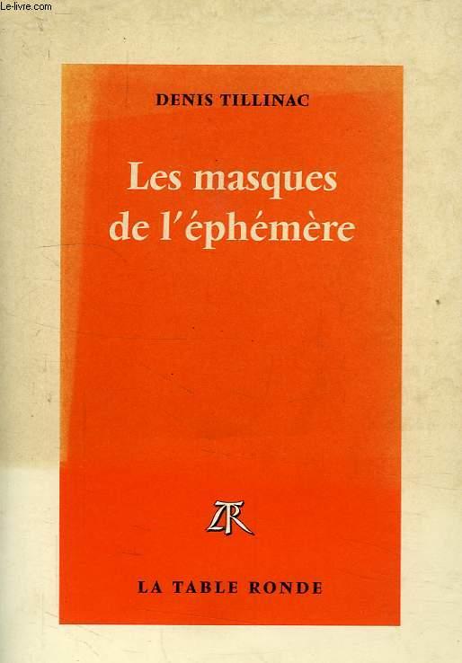 LES MASQUES DE L'EPHEMERE
