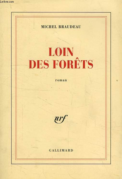 LOIN DES FORETS
