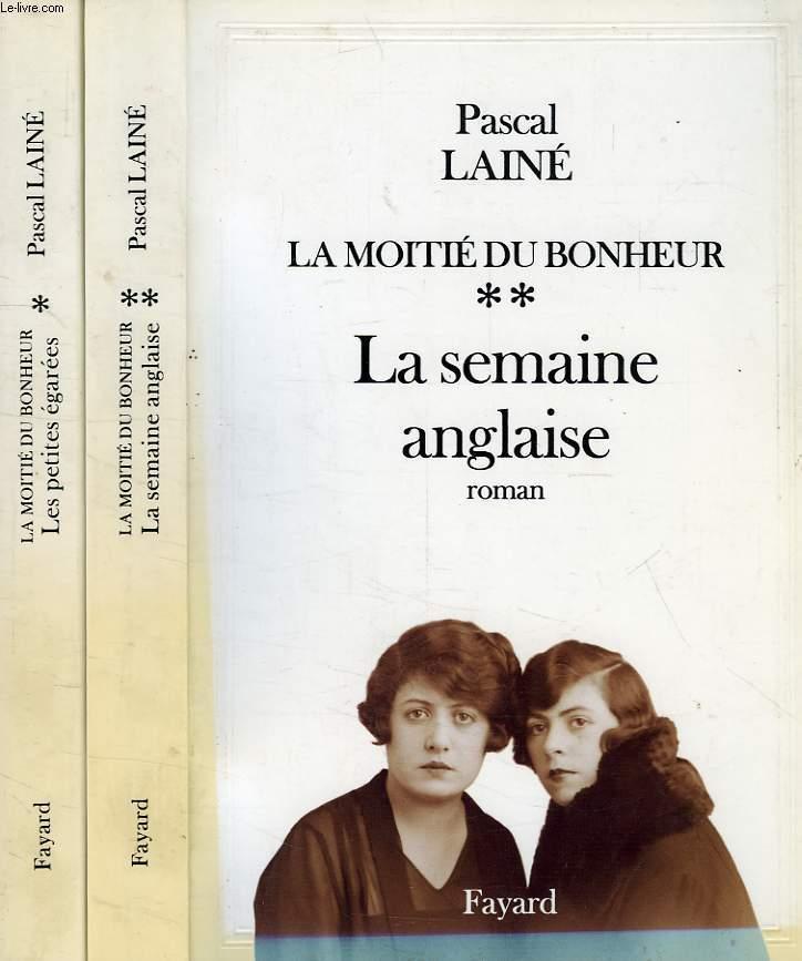 LE MOITIE DU BONHEUR, TOMES I & II: TOME I: LA SEMAINE ANGLAISE, TOME II: LES PETITES EGAREES