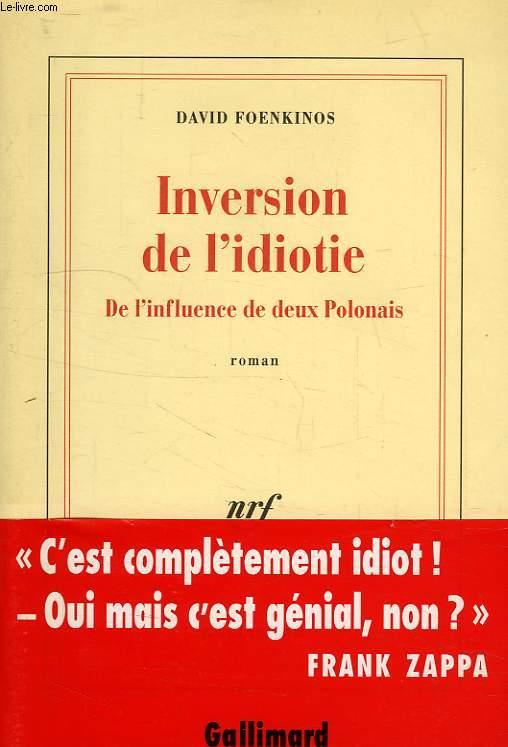 INVERSION DE L'IDIOTIE, DE L'INFLUENCE DE DEUX POLONAIS