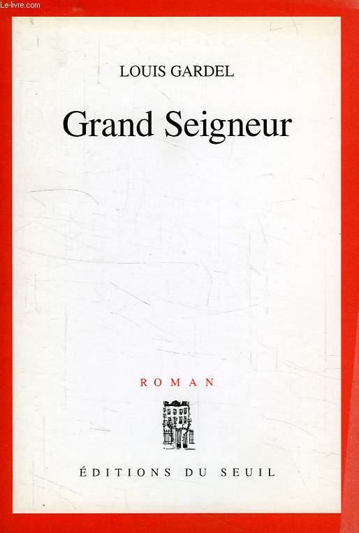 GRAND SEIGNEUR