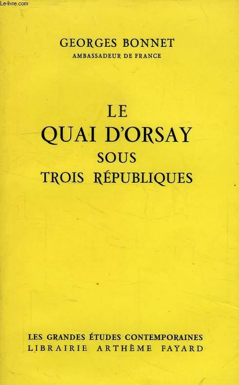 LE QUAI D'ORSAY SOUS TROIS REPUBLIQUES, 1870-1961