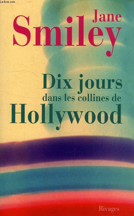 DIX JOURS DANS LES COLLINES DE HOLLYWOOD