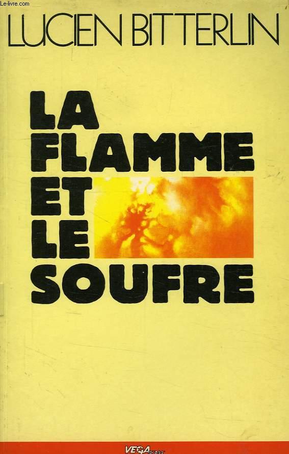 LA FLAMME ET LE SOUFFRE