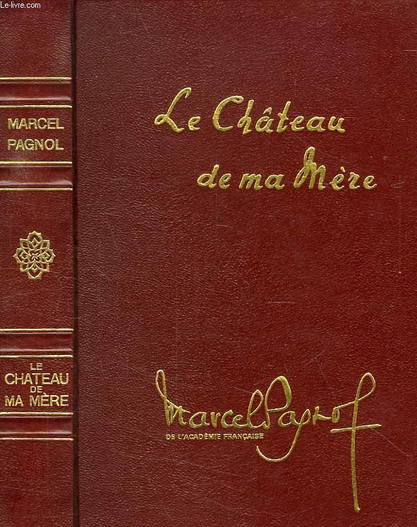 LE CHATEAU DE MA MERE, SOUVENIRS D'ENFANCE, TOME 2