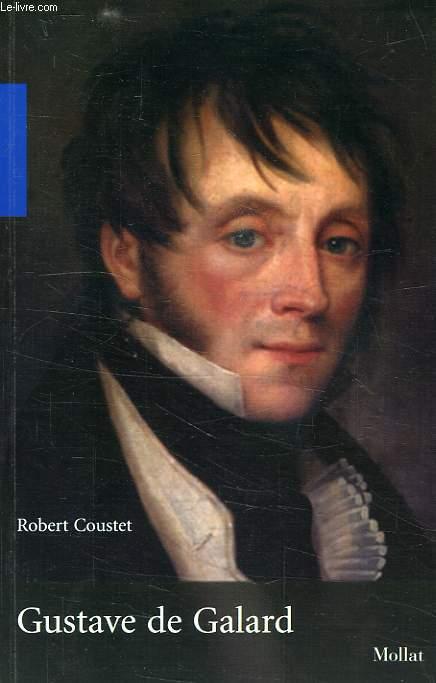 GUSTAVE DE GALARD (1779-1841), UN PEINTRE BORDELAIS A L'EPOQUE ROMANTIQUE