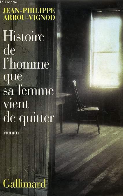 HISTOIRE DE L'HOMME QUE SA FEMME VIENT DE QUITTER