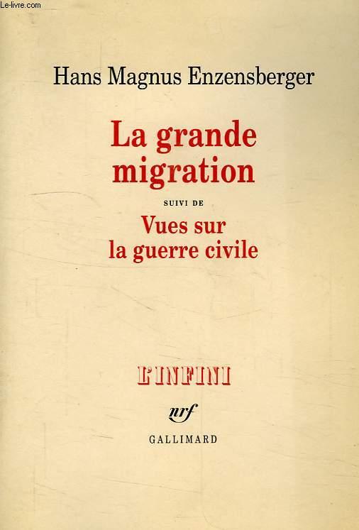 LA GRANDE MIGRATION, SUIVI DE VUES SUR LA GUERRE CIVILE