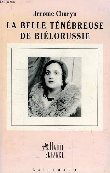 LA BELLE TENEBREUSE DE BIELORUSSIE