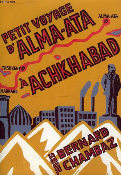 PETIT VOYAGE D'ALMA-ATA A ACHKHABAD