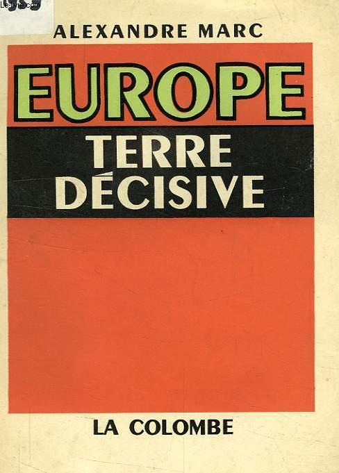 EUROPE, TERRE DECISIVE