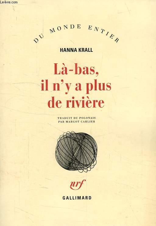 LA-BAS, IL N'Y A PLUS DE RIVIERE