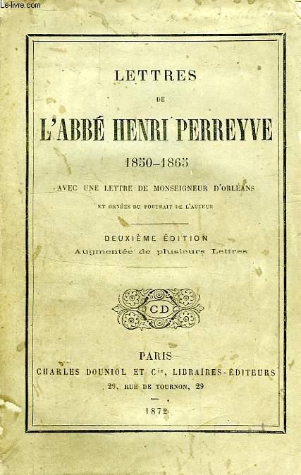 LETTRES DE L'ABBE HENRI PERREYVE, 1850-1865