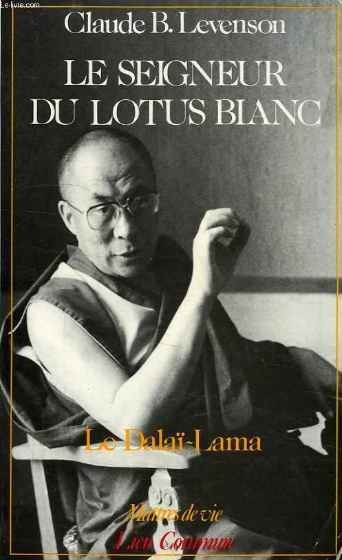 LE SEIGNEUR DU LOTUS BLANC, LE DALAI-LAMA