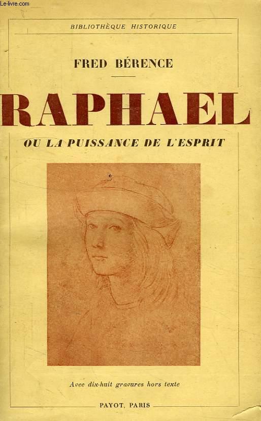 RAPHAEL, OU LA PUISSANCE DE L'ESPRIT