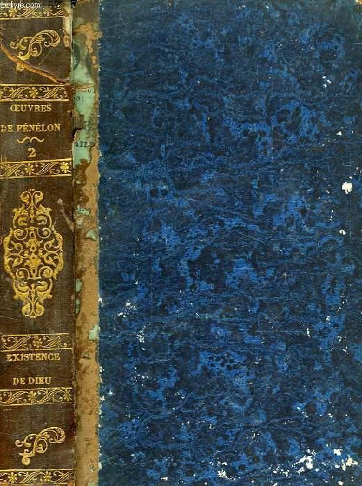 OEUVRES DE FENELON, TOME II, DE L'EXISTENCE DE DIEU, LETTRES SUR LA RELIGION