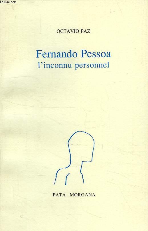 FERNANDO PESSOA, L'INCONNU PERSONNEL