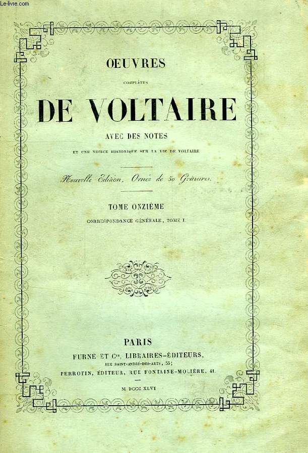 OEUVRES DE VOLTAIRE, TOMES XI, XII, XIII, CORRESPONDANCE GENERALE, TOMES I, II, III