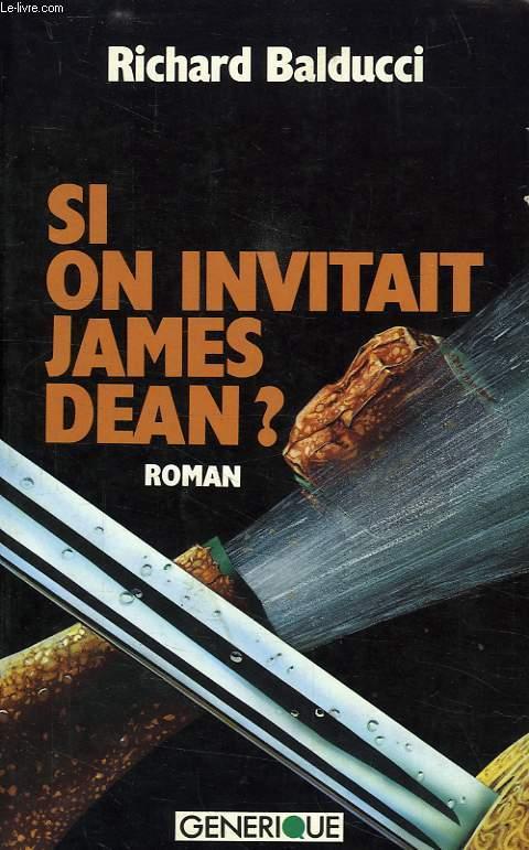 SI ON INVITAIT JAMES DEAN... !