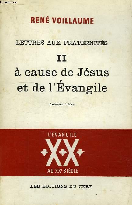 LETTRES AUX FRATERNITES, II, A CAUSE DE JESUS ET DE L'EVANGILE