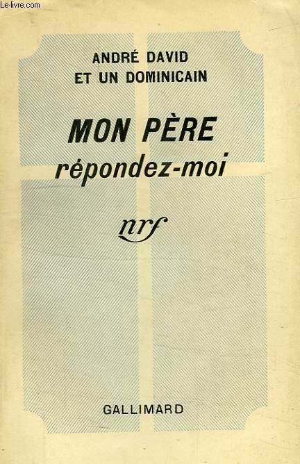MON PERE REPONDEZ-MOI