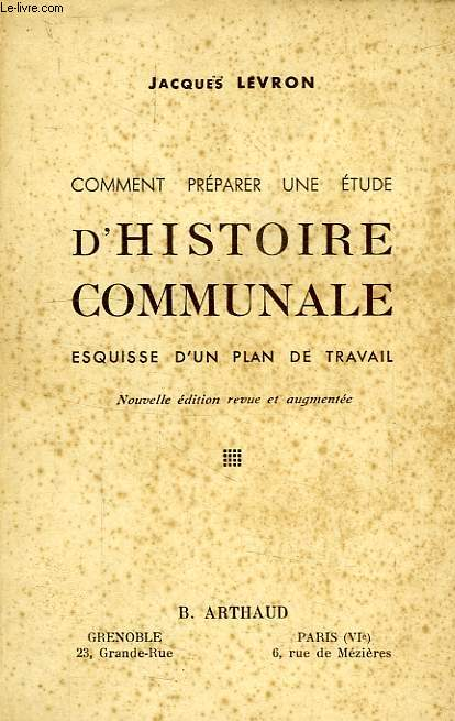 COMMENT PREPARER UNE ETUDE D'HISTOIRE COMMUNALE, ESQUISSE D'UN PLAN DE TRAVAIL