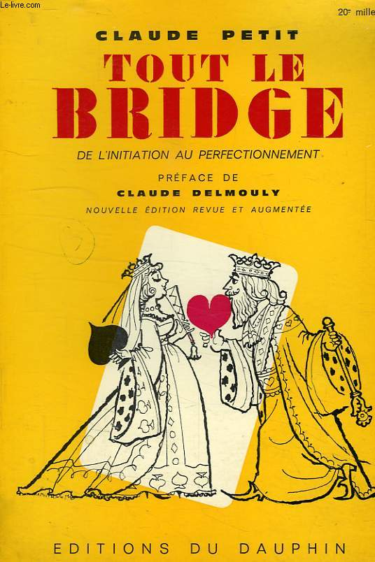 TOUT LE BRIDGE, DE L'INITIATION AU PERFECTIONNEMENT
