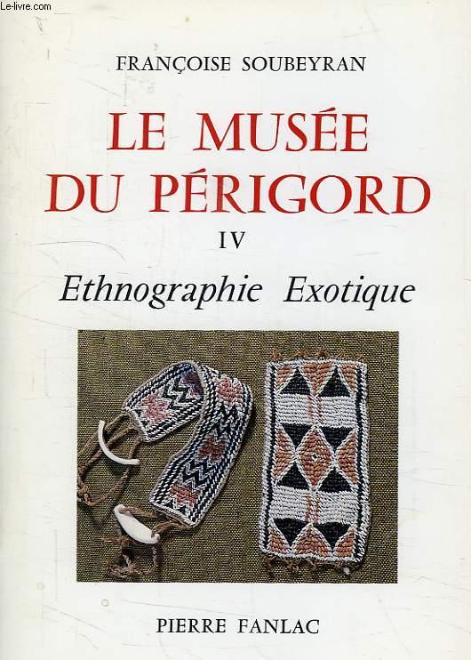 LE MUSEE DU PERIGORD, IV, ETHNOGRAPHIE EXOTIQUE