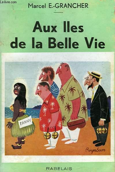 AUX ILES DE LA BELLE VIE
