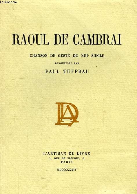 RAOUL DE CAMBRAI, CHANSON DE GESTE DU XIIIe SIECLE