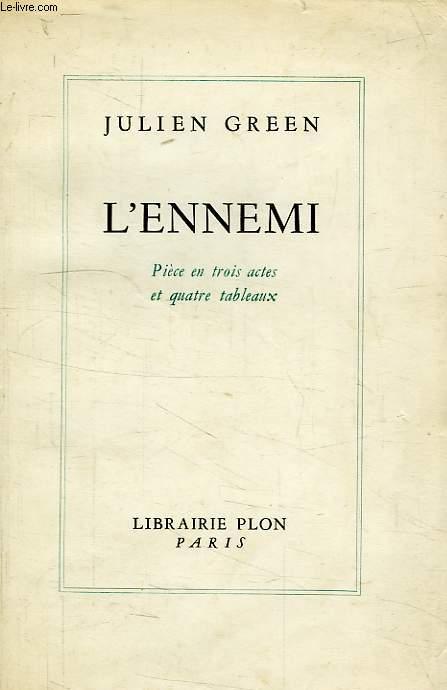 L'ENNEMI, PIECE EN 3 ACTES ET 4 TABLEAUX