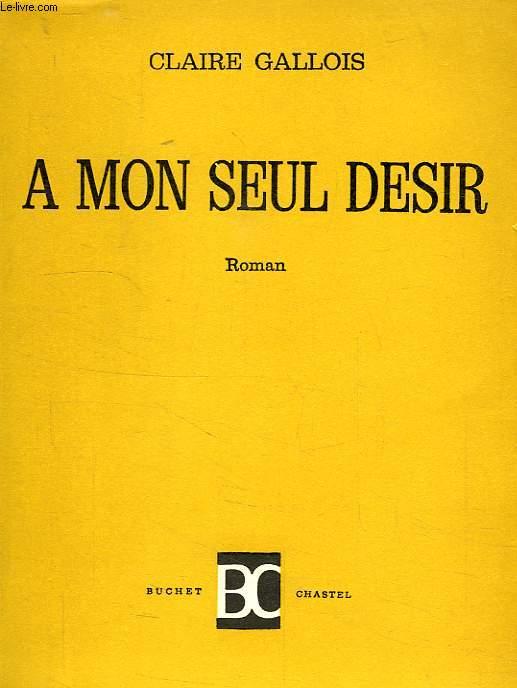 A MON SEUL DESIR