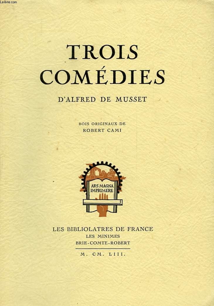 TROIS COMEDIES: UN CAPRICE (INCOMPLET), IL NE FAUT JURER DE RIEN, ON NE BADINE PAS AVEC L'AMOUR