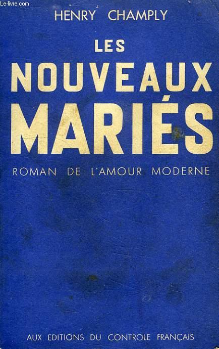 LES NOUVEAUX MARIES, ROMAN DE L'AMOUR MODERNE