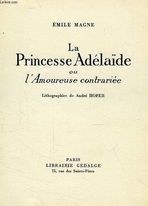 LA PRINCESSE ADELAIDE, OU L'AMOUREUSE CONTRARIEE