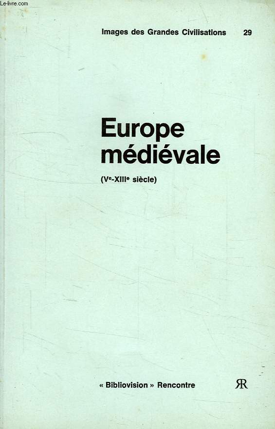 EUROPE MEDIEVALE (Ve-XIIIe SIECLE) + 20 DIAPOSITIVES