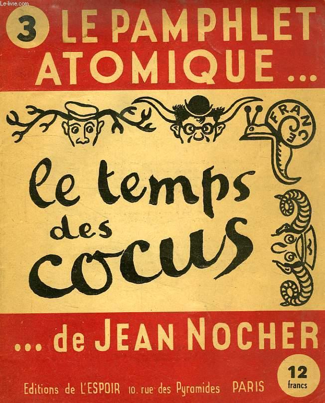 LE PAMPHLET ATOMIQUE, N° 3, LE TEMPS DES COCUS