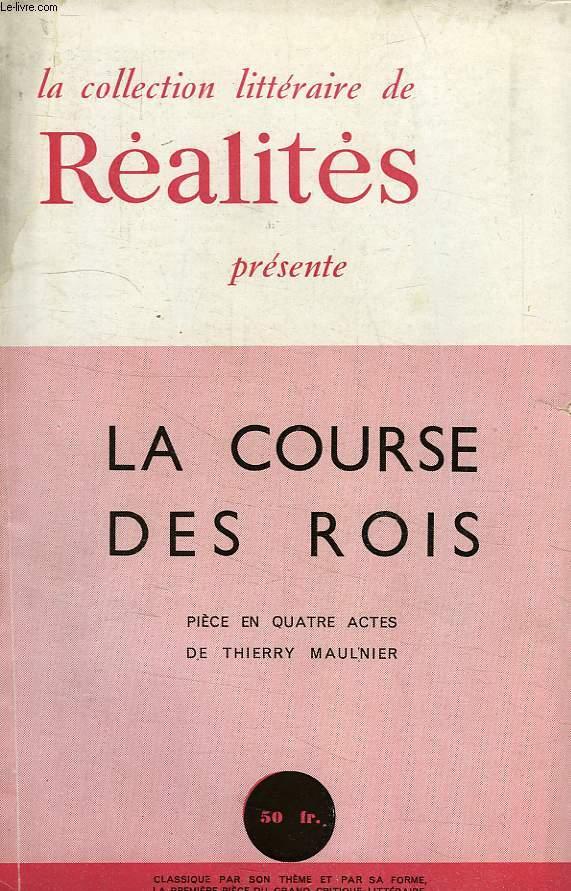 LA COURSE DES ROIS, PIECE EN 4 ACTES