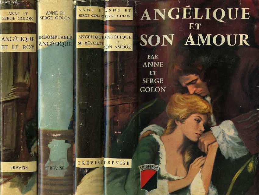 ANGELIQUE, 4 TOMES: ANGELIQUE ET LE ROY, INDOMPTABLE ANGELIQUE, ANGELIQUE SE REVOLTE, ANGELIQUE ET SON AMOUR
