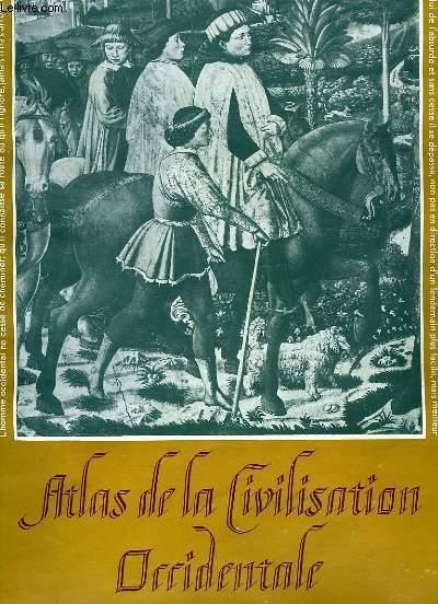 ATLAS DE LA CIVILISATION OCCIDENTALE