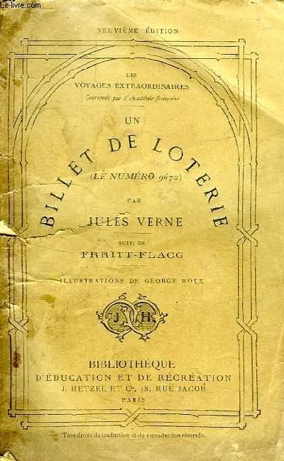 UN BILLET DE LOTERIE (NE NUMERO 9672), SUIVI DE FRRITT-FLACC