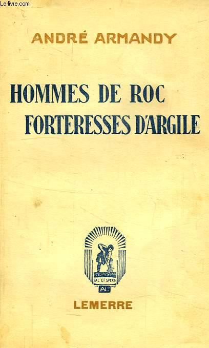 HOMMES DE ROC, FORTERESSES D'ARGILE