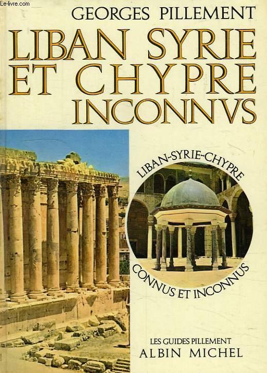 LIBAN, SYRIE ET CHYPRE INCONNUS, ITINERAIRES ARCHEOLOGIQUES