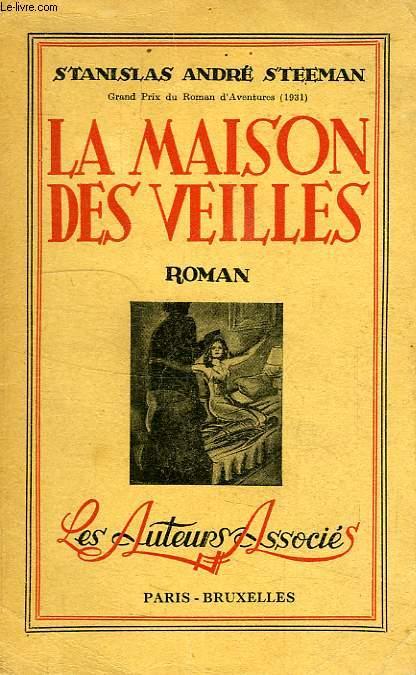 LA MAISON DES VEILLES