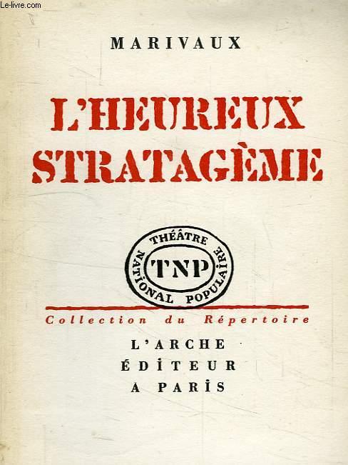 L'HEUREUX STRATAGEME, COMEDIE EN 3 ACTES ET EN PROSE