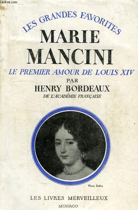 MARIE MANCINI, LE PREMIER AMOUR DE LOUIS XIV