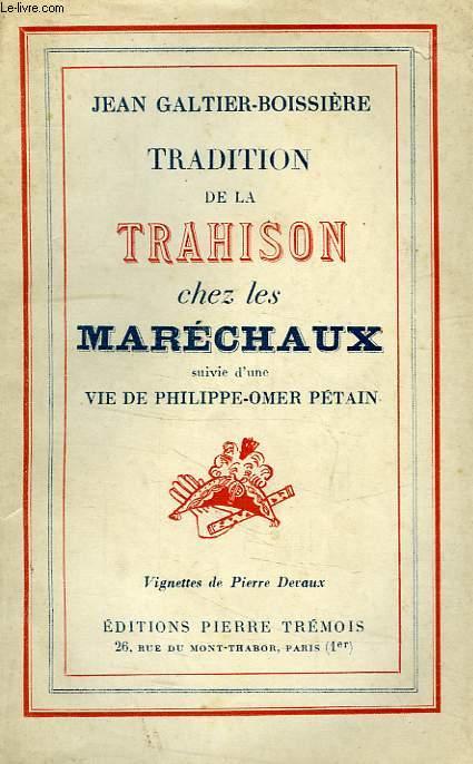 TRADITION DE LA TRAHISON CHEZ LES MARECHAUX, SUIVI D'UNE VIE DE PHILIPPE-OMER PETAIN
