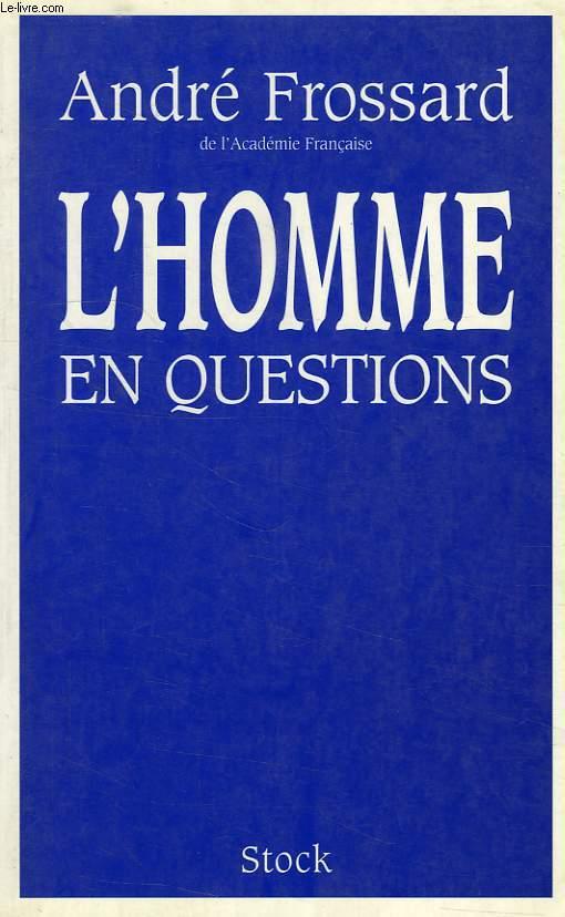L'HOMME EN QUESTIONS