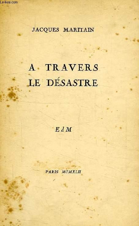 A TRAVERS LE DESASTRE