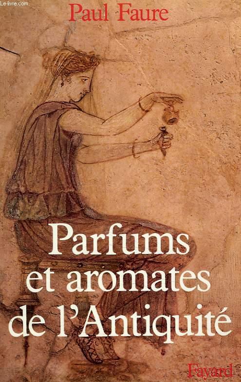 PARFUMS ET AROMATES DE L'ANTIQUITE